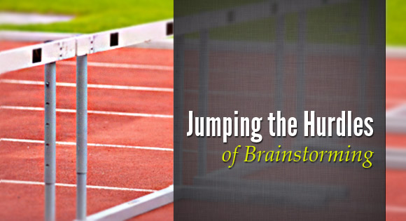 Jumping the Hurdles of Brainstorming